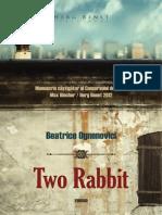 Two Rabbit - De Beatrice Ognenovici - Fragmente