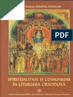 Dumitru Staniloae - Spiritualitate si comuniune in liturghia ortodoxa