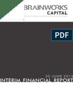 Brainworks Capital Management Interim Financial Results 30 June 2013