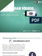 Como Criar Videos Arrasadores Com Smartphones v1.1