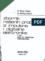 Zbornik Reshenih Problema Iz Impulsne I Digitalne Elektronike (I Deo, Kola Sa Diskretnim Komponentama) (Dr. Marija Hibrishek, Dr. Miodrag Popovich)