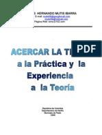 Acercar la teoría a la práctica y la experiencia a la teoría