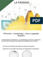 geografiageral4encontrocoordenadasclimaevegetaobrasileira-131010154611-phpapp01