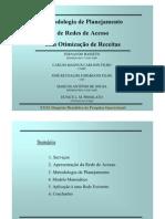 Apresentação Metodologia de Planejamento de Redes de Acesso com Otimização de Receitas