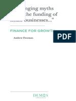 Freeman, A. (2013). Finance for Growth. Demos, London.