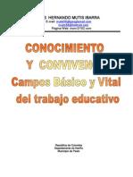 Conocimiento y Convivencia, campos básico y vital del trabajo educativo Institucional