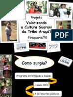 """Projeto """"Valorizando a Cultura Guarani da Tribo Araça'í"""