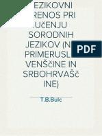 T.B.Bulc - JEZIKOVNI PRENOS PRI UčENJU SORODNIH JEZIKOV (NA PRIMERUSLOVENŠčINE IN SRBOHRVAŠčINE)