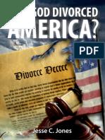 Has God Divorced America? by Jesse C. Jones