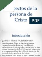 7 Aspectos de La Persona de Cristo