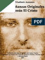 Las Enseñanzas Originales De Jesucristo (Vladimir Antonov)