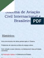 (Sistema de Aviação Civil Internacional e Brasileiro) e (Código Brasileiro de Aeronáutica)