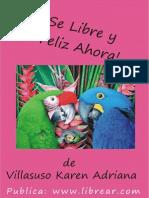 Se Libre y Feliz Ahora - Karen Adriana Villasuso.pdf