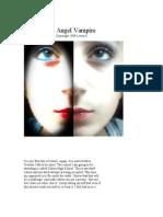 The Angel Vampire. - Chaptera 1-4, Updated 10/3/09.