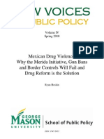 Mexican Drug Violence: Why the Merida Initiative, Gun Bans and Border Controls Will Fail and Drug Reform is the Solution