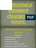 Cateterismul și manopere chirurgicale minore.