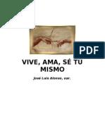 Alonso, Jose Luis - Vive, Ama, Se Tu Mismo