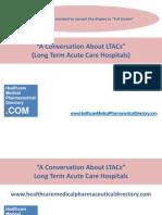 A Conversation About LTACs (Long Term Acute Care Hospitals)