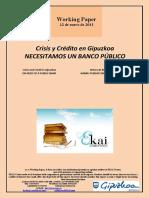 Crisis y Crédito en Gipuzkoa. NECESITAMOS UN BANCO PÚBLICO (Es) ON NEED OF A PUBLIC BANK (Es) BANKU PUBLIKO BATEN BEHARREAN GAUDE (Es)