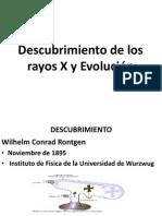 Descubrimiento de Los Rayos X y Evolucin