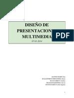 Diseño de presentaciones multimedia. Por P. Alonso, K. Ballesteros, C. Bauzà, S. Graham y E. Manzanares