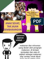 """presentasi """"Anak Sehat Jajan Tak Sembarangan"""""""