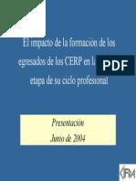 CIFRA - El impacto de la formación de los egresados de los CERP en la primera etapa de su ciclo profesional