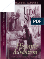 The Untold Story (100 Years of Hispanic Adventism (Dr. Manuel Vasquez) 2000