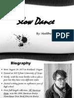 Matthew Dickman Slow Dance ppt