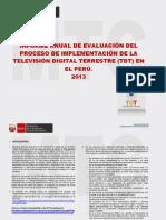 INFORME ANUAL DE EVALUACIÓN DEL PROCESO DE IMPLEMENTACION DE LA TDT EN PERU 2013