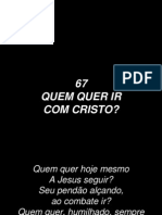 67 - Quem Quer Ir Com Cristo