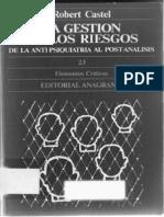 102244008 Castel R La Gestion de Los Riesgos de La Anti Psiquiatria Al Post Analisis 1981 Ed Anagrama 1984