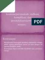 Kontrasepsi (Metode, Indikasi, Komplikasi,Dan Penatalaksanaannya) Kel.3