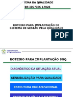 ROTEIRO PARA IMPLANTAÇÃO DE SISTEMA DE GESTÃO PELA QUALIDADE