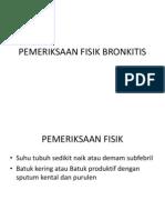 PEMERIKSAAN FISIK BRONKITIS