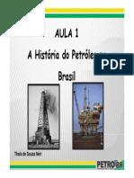 1a Aula - A História do Petróleo - PETROBR [Modo de Compatibilidade].pdf