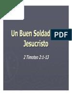 2 Timoteo 2-1-13 Un Buen Soldado de Jesucristo Presentacion