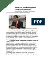 STF rejeita recursos e autoriza prisão imediata de João Paulo Cunha