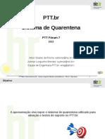 Sistema de Quarentena No PTT.br-pTTForum7-2013