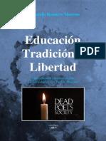Educación, Tradición y Libertad - Fernando Romero Moreno