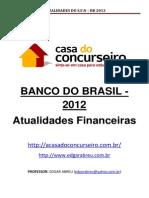 CASA BB 2012 Atualidades Financeiras Edgar Abreu