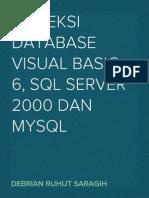 KONEKSI DATABASE VISUAL BASIC 6, SQL SERVER 2000 DAN MYSQL