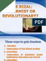 JOSE RIZAL Reformist or Revolutionary