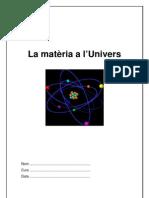 La Materia a l'Univers