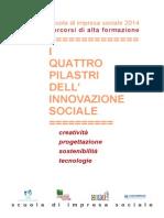 I QUATTRO PILASTRI DELL'INNOVAZIONE SOCIALE (48 ore Gennaio-Aprile 2014)