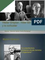 Mies Van Der Rohe, Gropius y Le [Autoguardado]