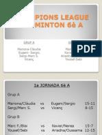 CHAMPIONS LEAGUE BÀDMINTON 6è A