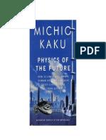 Michio Kaku - Fisica Do Futuro Pt