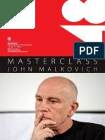 Malkovich Masterclass