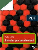 Siete Dias Para Una Eternidad - Marc Levy